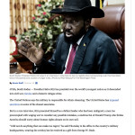 South Sudan Mr. President Salva Kiir | For The Washington Post | October 2017